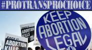 Increasingly, anti-trans = anti-abortion: #ProTransProChoice